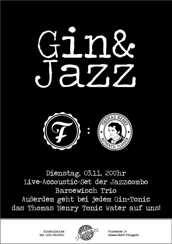 An alle Jazz- und Gin+Tonic Liebhaber: Am 03-11 startet unsere neue Veranstaltungsreihe Gin&Jazz! Ab 20:00 kommt ihr in den Genuss von feinstem Jazz, dargeboten von der Düsseldorfer Jazz-Combo BarsewischTrio. Und da wir finden, dass man Livemusik am besten mit einem feinen Drink in der Hand genießen sollte, geht bei jedem Gin+Tonic das Thomas Henry Tonic Water auf uns, ihr zahlt also lediglich 4cl eures Lieblings-Gin. Besser kann man einen schnöden Dienstagabend wohl nicht verbringen?! Wir freuen uns auf euch, euer FlurklinikTeam