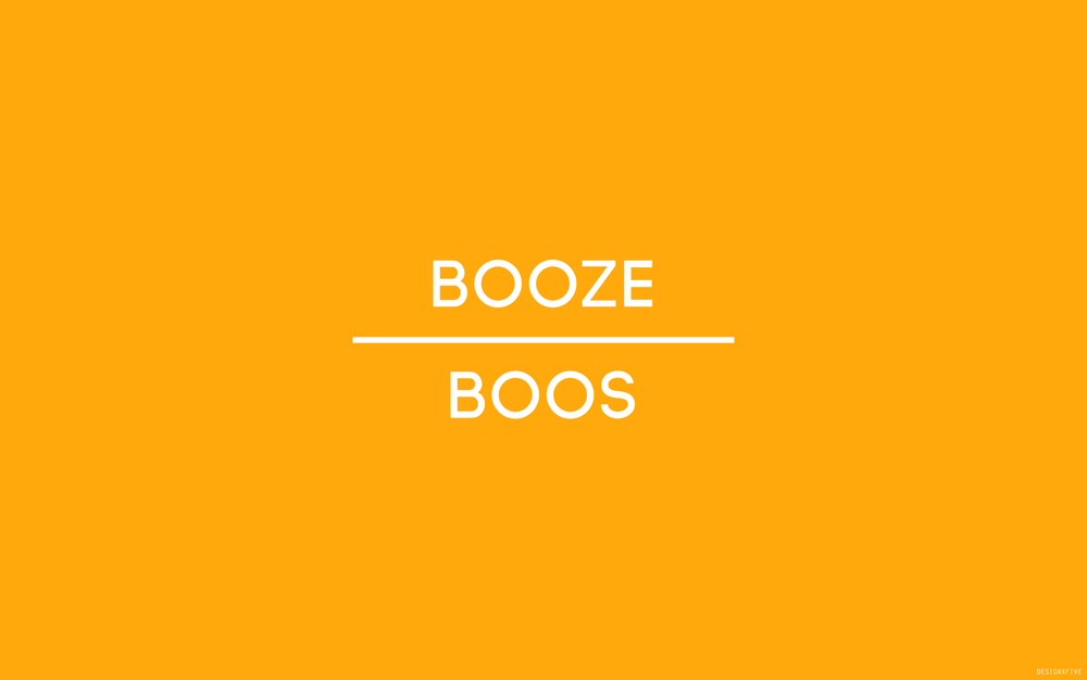 BOOZE OVER BOOS by FIVE
