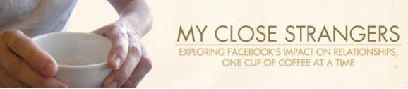 My Close Strangers