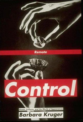 Barbara Kruger, Remote Control