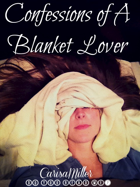 'Blanket Lover' by Carisa Miller