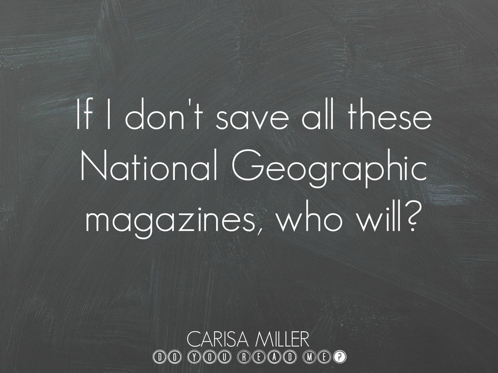 "This image is linked to the story,  ""If I Don't Save All These National Geographic Magazines, Who Will?"""