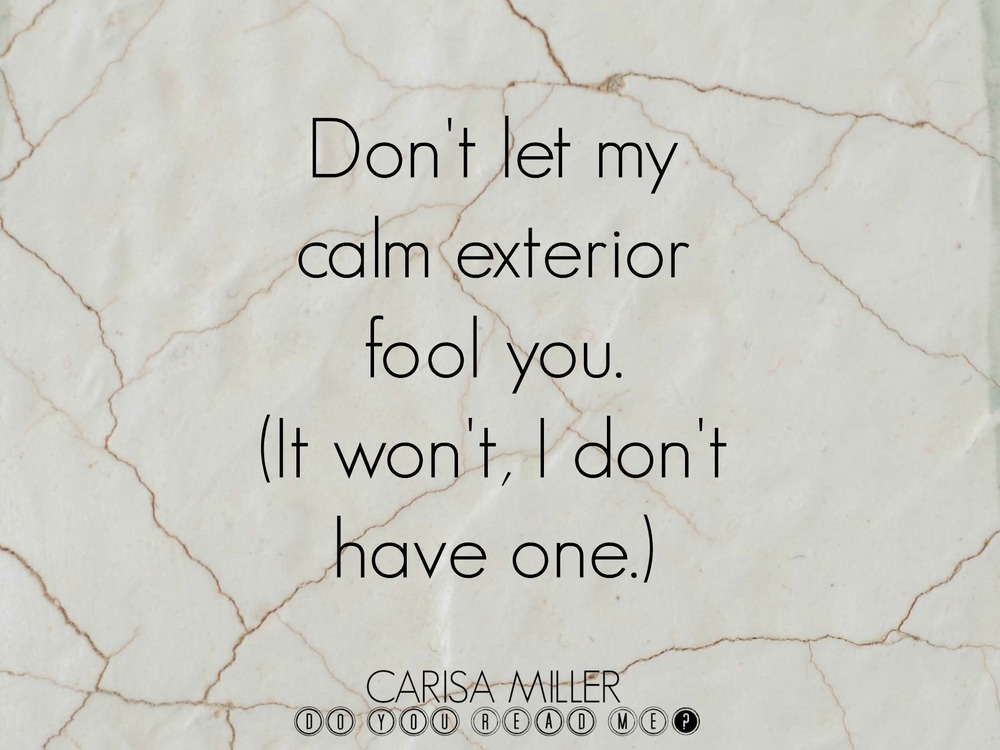 Calm Exterior by Carisa Miller