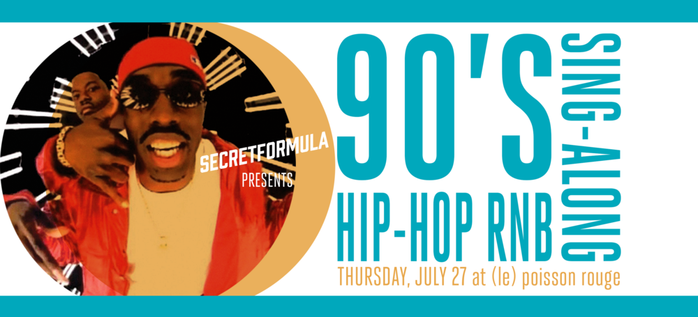 7:00pm doors | 8:00pm show | 18+  $12 advance | $15 day of show. Buy tickets  HERE .  We're throwing it back a few decades to when parachute pants, fly girls and tight rhymes were the name of the game. It's the 90's, dude! The Hip-Hop 'n' R&B Throwback Sing-Along comes to (le) poisson rouge with over two hours of party-starting hits that'll make you wanna Jump! Jump!   We'll be spinning the best music videos of the 90's with all the lyrics right up on the screen - no embarrassing moments of memory failure guaranteed! - so everyone can sing, rap and dance along together. No microphones and best of all - no waiting to sing!  This Is How We Do It...with 90's hip-hop and R&B video hits from Usher, Salt-N-Pepa, Ginuwine, Mariah Carey, Puff Daddy, Aaliyah, Coolio, Brandy & Monica, Beastie Boys, Boyz II Men, TLC and many, many more.   Plus...  - Hop into those parachute pants or dress up like your favorite era-appropriate musician, fictional character or celebrity for the 90's Costume Contest!  - Show off your sweet 90's hip-hop dance moves in the Dance Off!  - Prizes include 90's-themed swag like Surge soda, dope posters and memorabilia, and antiquated musical delivery mediums.   And no, we still don't want No Scrubs.    More info:  http://lpr.com/lpr_events/90s-hip-hop-rnb-sing-along-july-27th-2017/