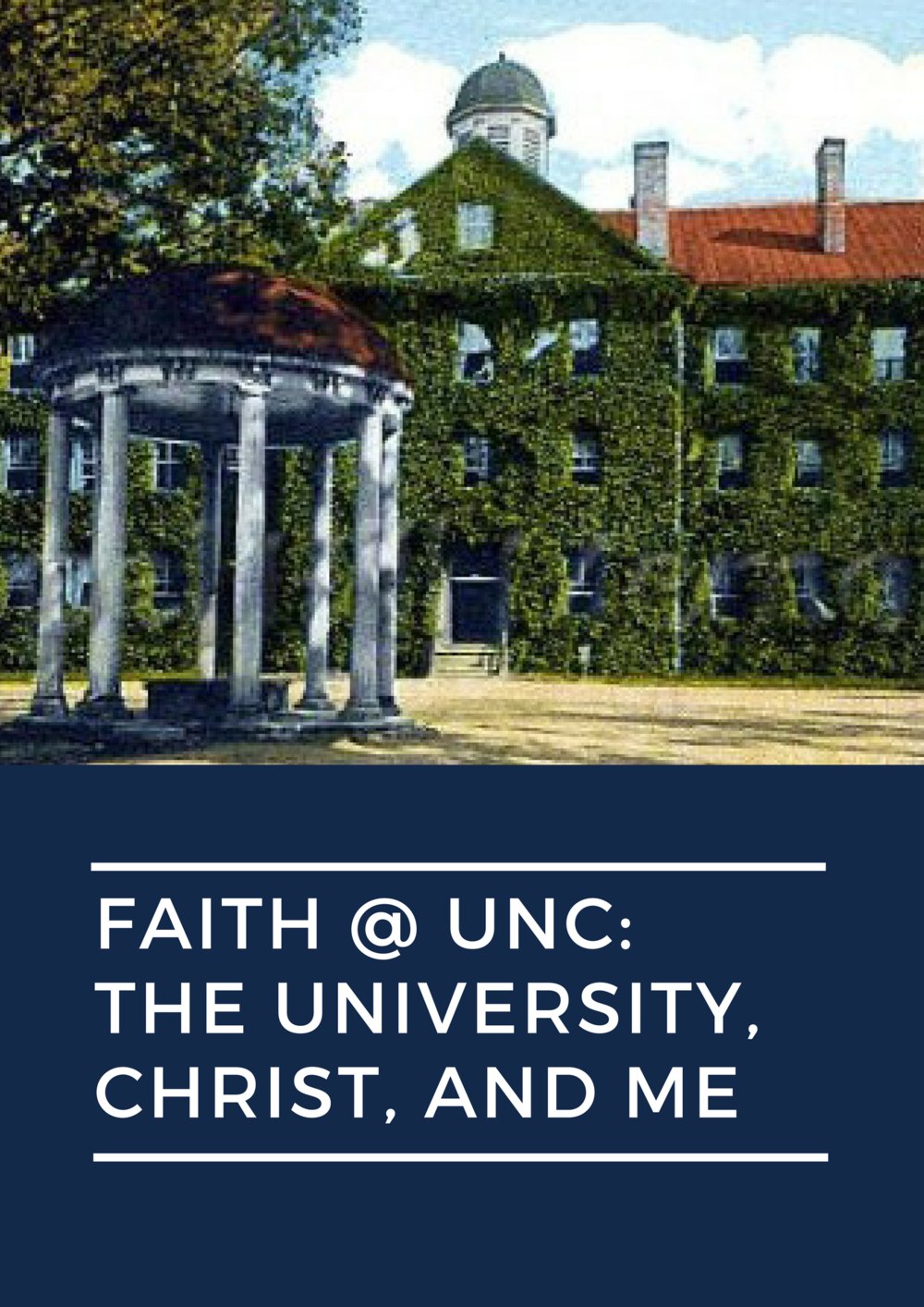 Faith @ UNC: The University, Christ, and Me