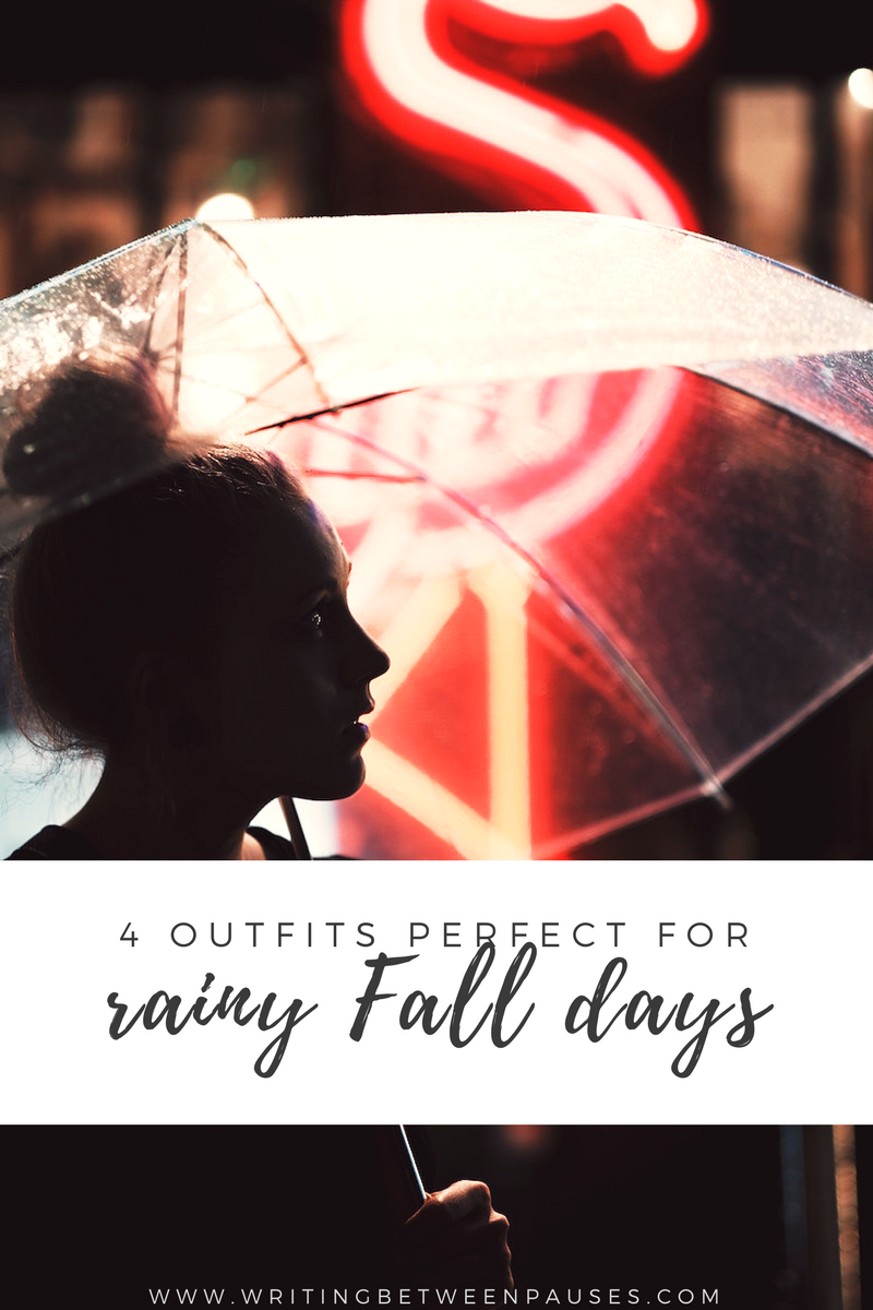 4 Outfits Perfect for Rainy Fall Days | Writing Between Pauses