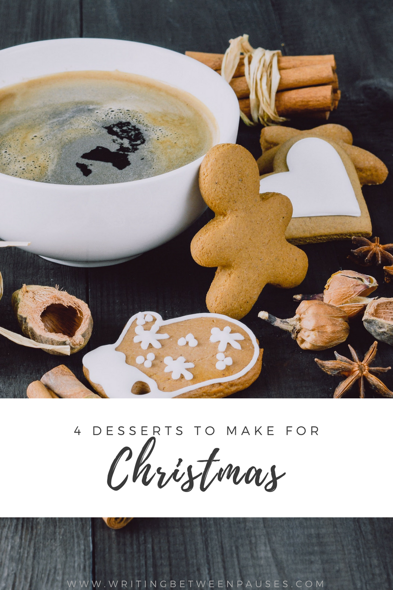 4 Desserts to Make For Christmas | Writing Between Pauses