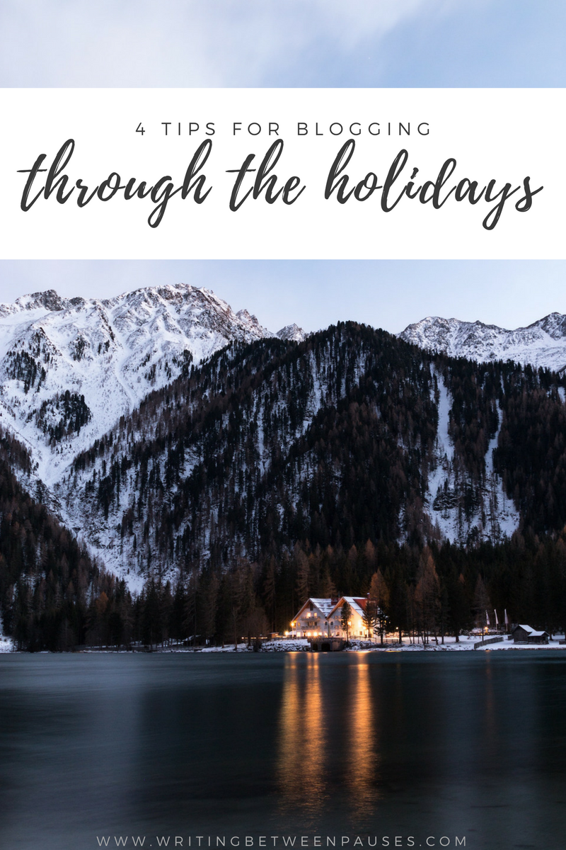 4 Tips for Blogging Through the Holidays | Writing Between Pauses