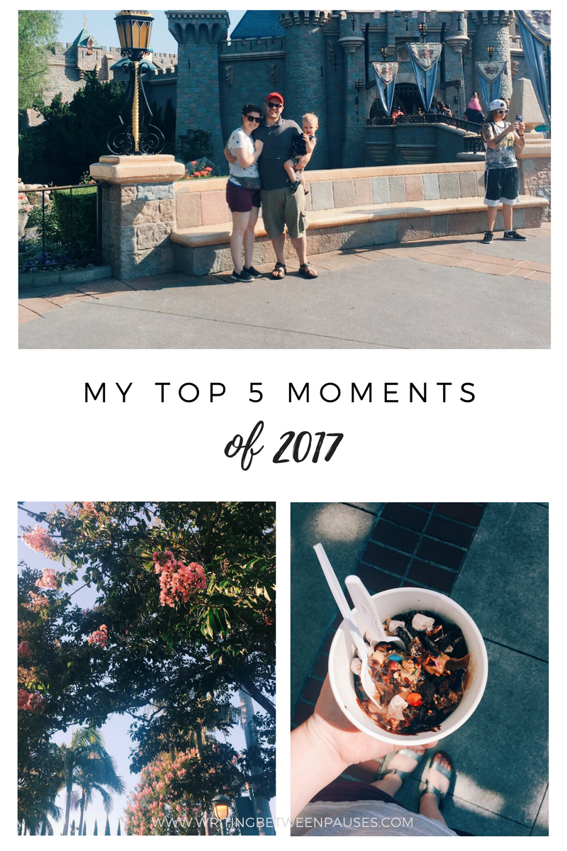 My Top 5 Moments of 2017 | Writing Between Pauses