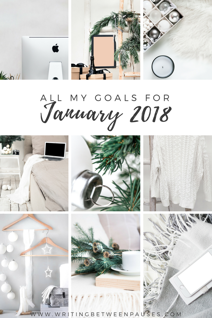 All My Goals for January 2018 | Writing Between Pauses