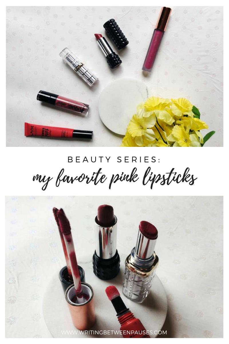 Beauty Series: My Favorite Pink Lipsticks | Writing Between Pauses
