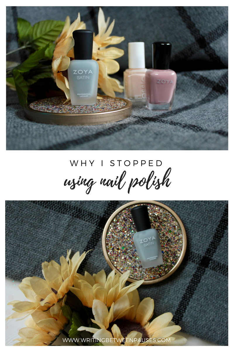 Why I Stopped Using Nail Polish | Writing Between Pauses