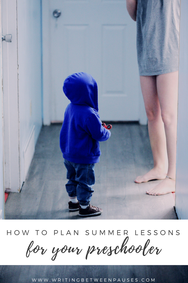 How to Plan Summer Lessons for Your Preschooler | Writing Between Pauses