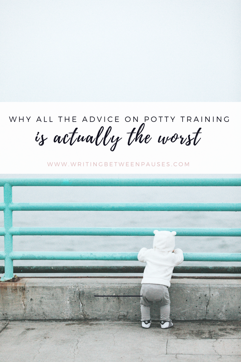 Why All the Advice on Potty Training is Actually the Worst | Writing Between Pauses