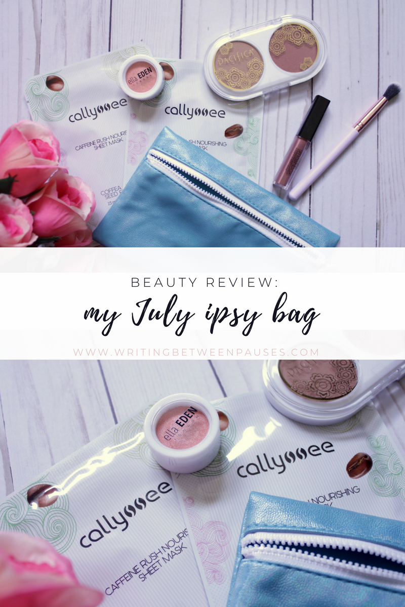 Beauty Review: My July 2018 Ipsy Bag | Writing Between Pauses