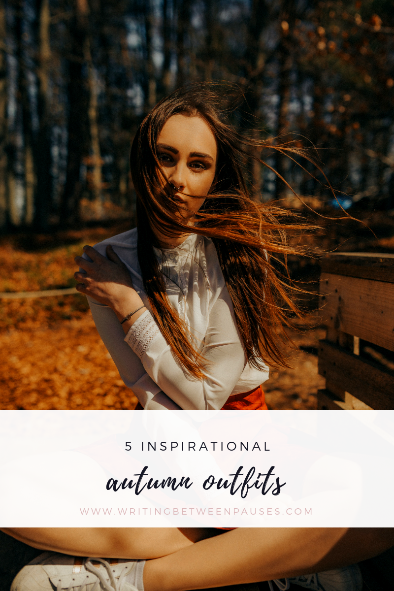 5 Inspirational Autumn Outfits | Writing Between Pauses