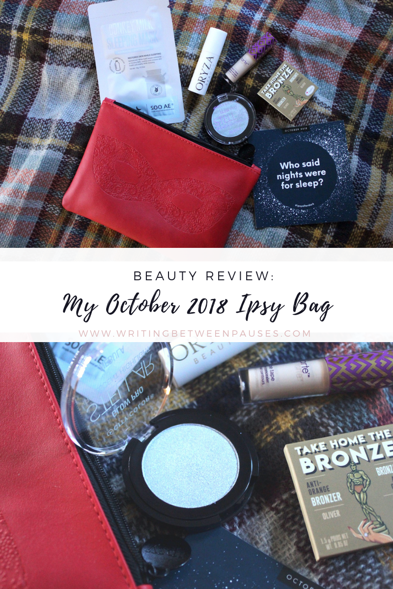 Beauty Review: My October 2018 Ipsy Bag | Writing Between Pauses