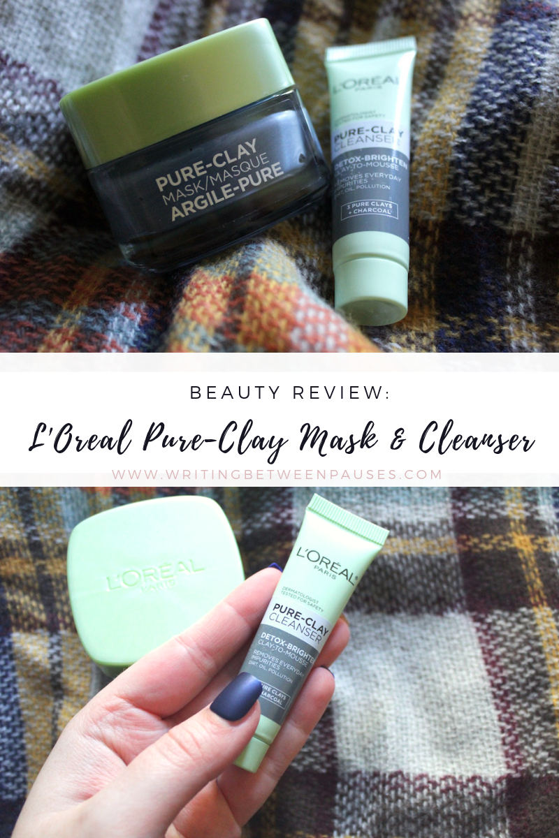 Beauty Review: L'Oreal Pure-Clay Mask & Cleanser | Writing Between Pauses