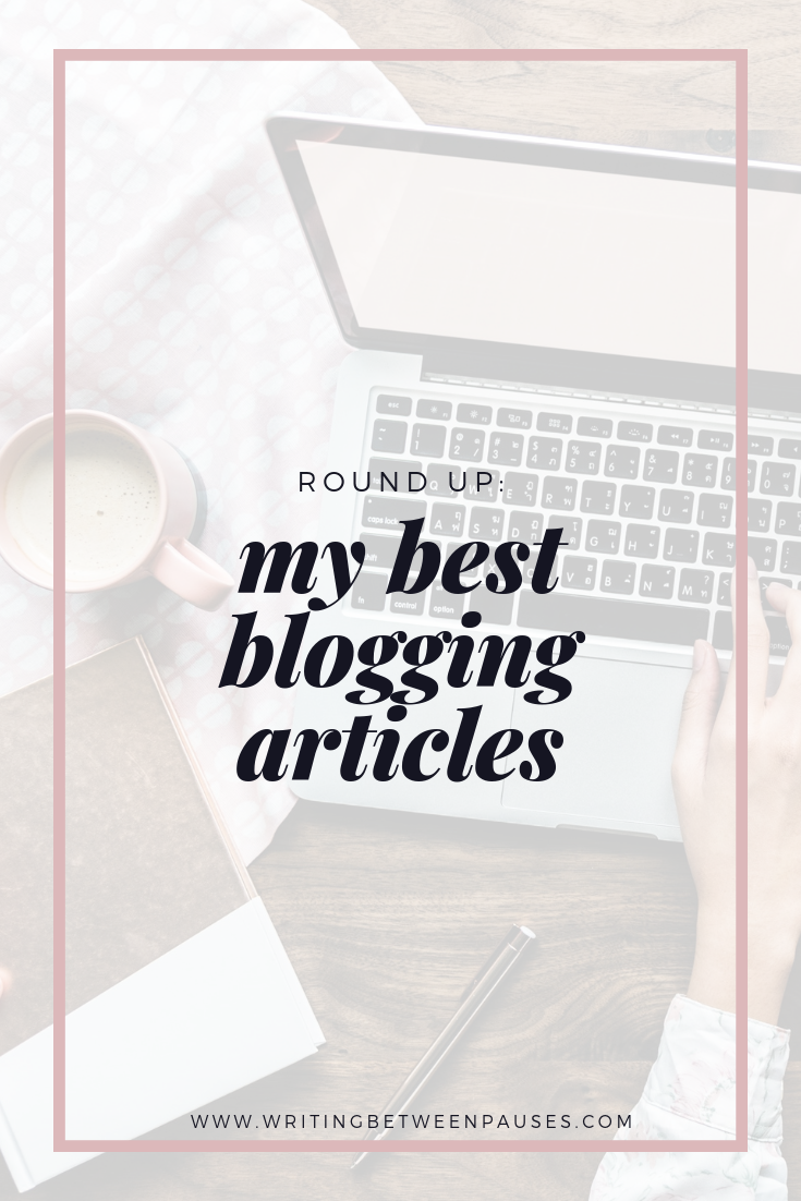 Round Up: My Best Blogging Articles | Writing Between Pauses