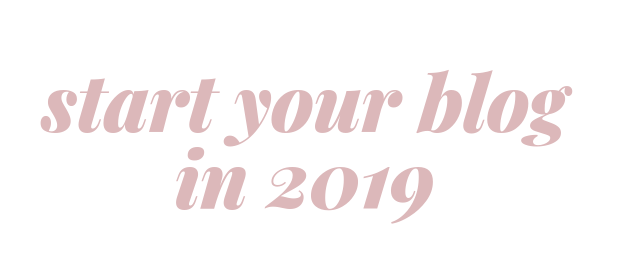 Start Your Blog in 2019