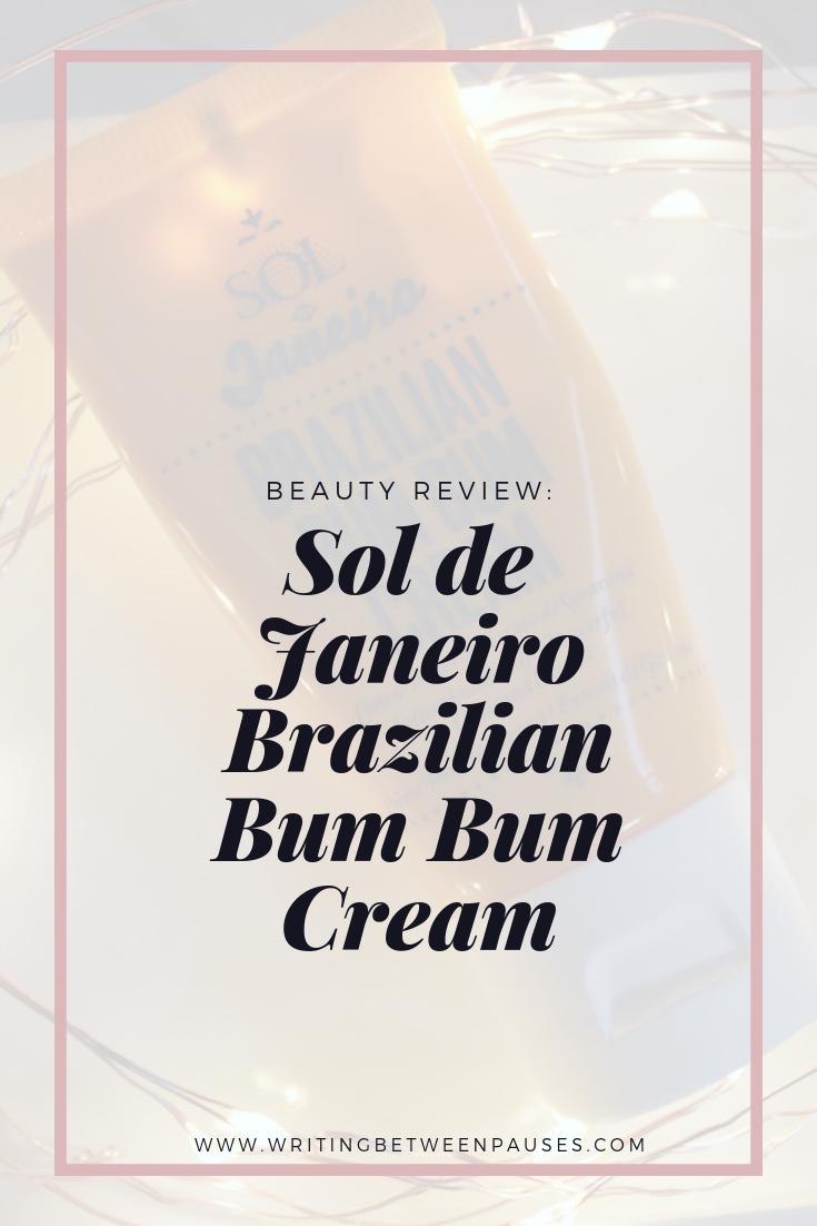 Beauty Review: Sol de Janeiro Brazilian Bum Bum Cream  | Writing Between Pauses