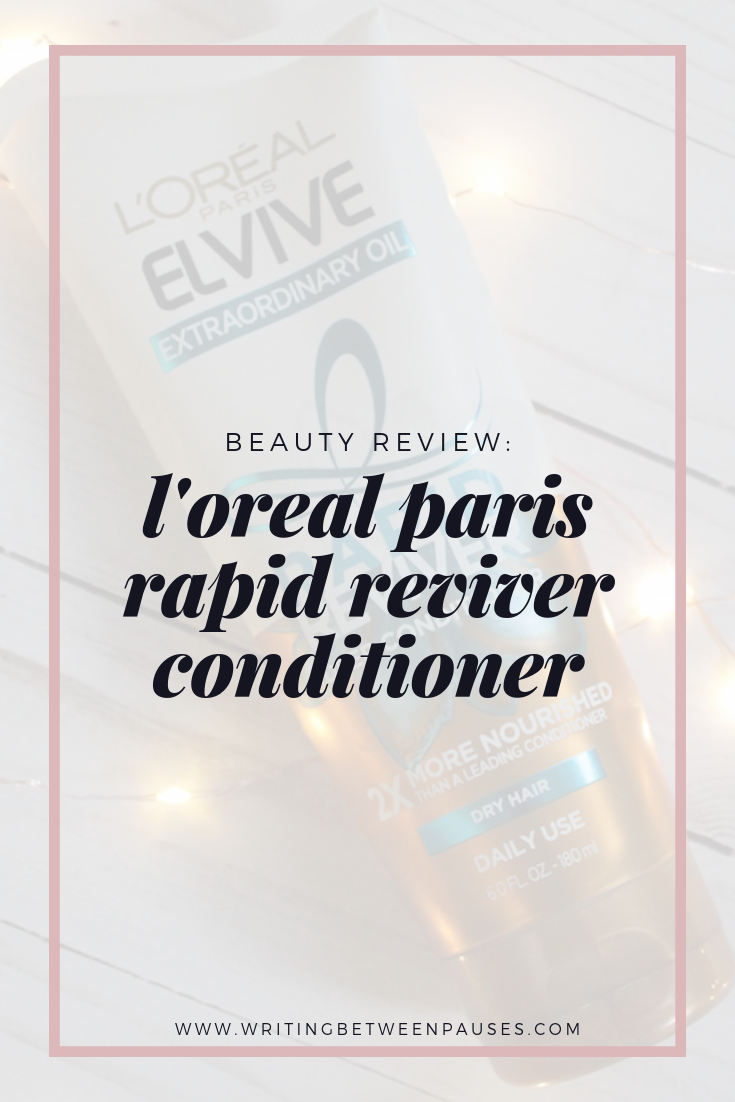 Beauty Review: L'Oreal Paris Rapid Reviver Conditioner | Writing Between Pauses