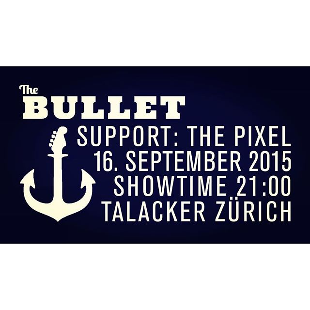 NECHSTE MITTWUCH 16. SEPTEMBER LIVE IM TALACKER! SUPPORT VO EUSNE BRÜEDERE THE PIXEL! SHOWTIME 21:00! @thepixelmusic #bulletlive ❤️
