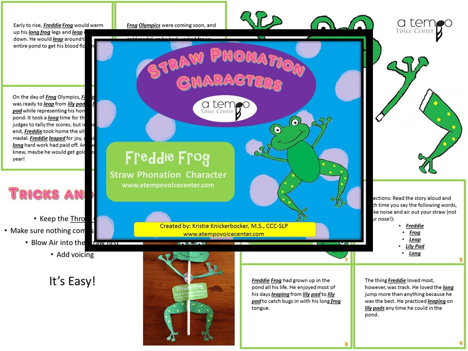 Reducing phonotrauma and teaching coordinated phonation has never been more fun.  Straw Phonation Freddie Frog !