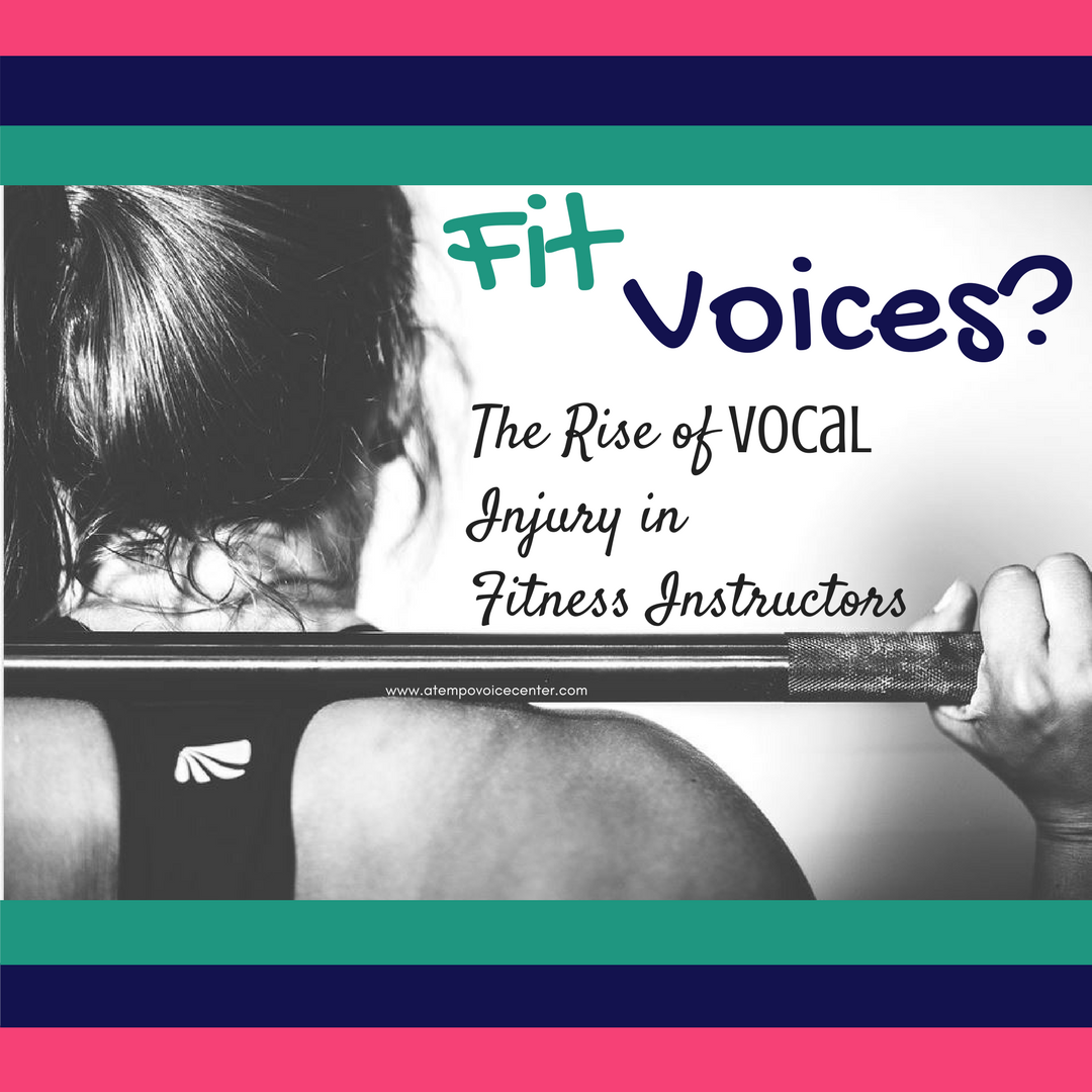 Fit Voices? The Rise of Vocal Injury in Fitness Instructors — a