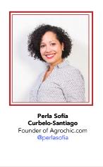 Perla Sofia Curbelo-Santiago, Founder of Agrochic.com
