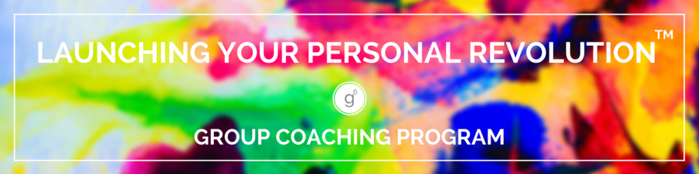Launching Your Personal Revolution™  Group Coaching Program Seattle