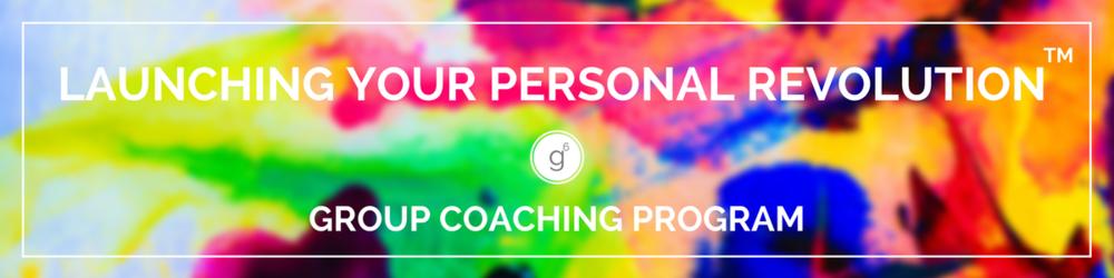 Launching Your Personal Revolution™  Group Coaching Program Seattle, WA