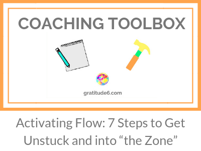 "Activating Flow: 7 Steps to Get Unstuck and into ""the Zone"""