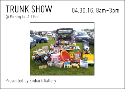 Parking Lot Art Fair: Trunk Show   04.30.16