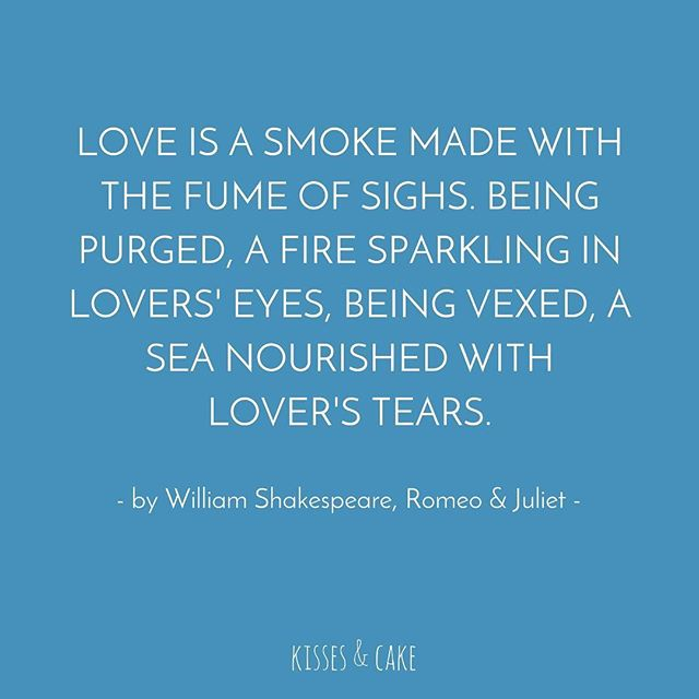 Quote of the Day #WordsofWisdom #RomeoAndJuliet #Shakespeare #Inspiration #WeddingPlanning #TheBridalCoach #KissesAndCake #KissesAndCakeWeddings