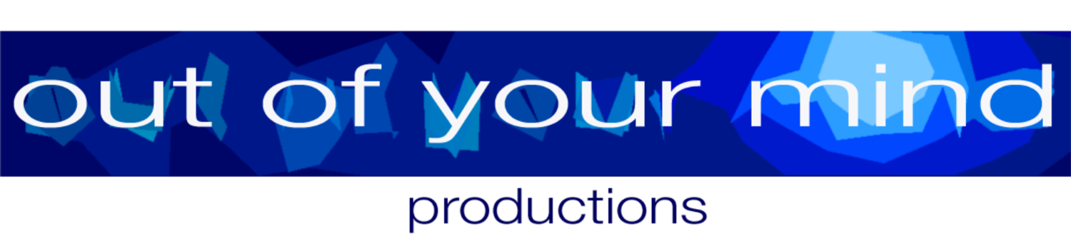 out of your mind productions