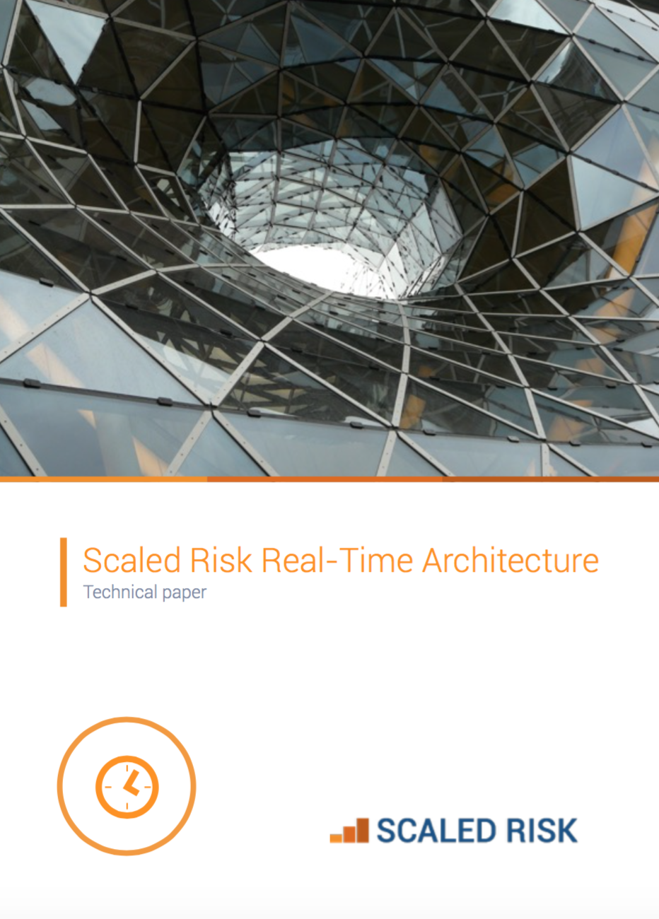 TECHNICAL PAPER: Scaled Risk Real-Time Architecture