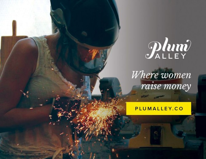 Plum Alley - Where Women Raise Money. Plum Alley takes crowdfunding to a whole new level by helping women entrepreneurs find a cleaner platform on which to state their case and raise funds.