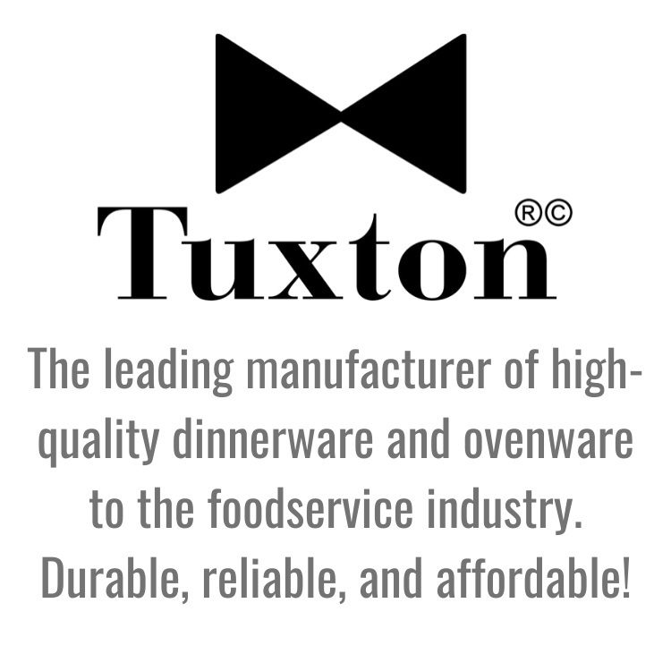 Tuxton china is a leading manufacturer of high quality dinnerware and ovenware to the foodservice industry. You can find the latest Tuxton catalog  here .   877.288.1212  info@tuxton.com