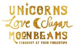Unicorns Love Sugar Moonbeams
