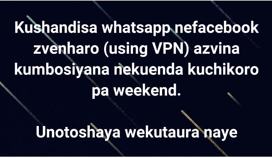 Translation from Shona:  Using WhatsApp and Facebook via a VPN is no different to attending class over the weekend.  There will be no one to chat with!