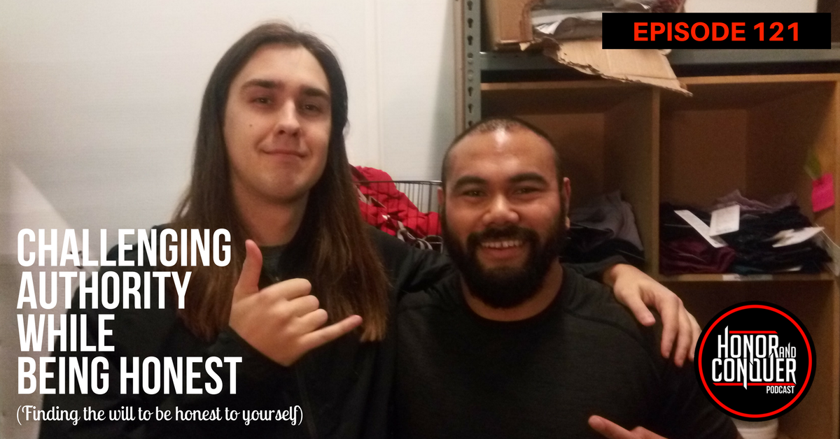 Challenging Authority While Being Honest | #121 - Carson Harmonson | Honor & Conquer Podcast
