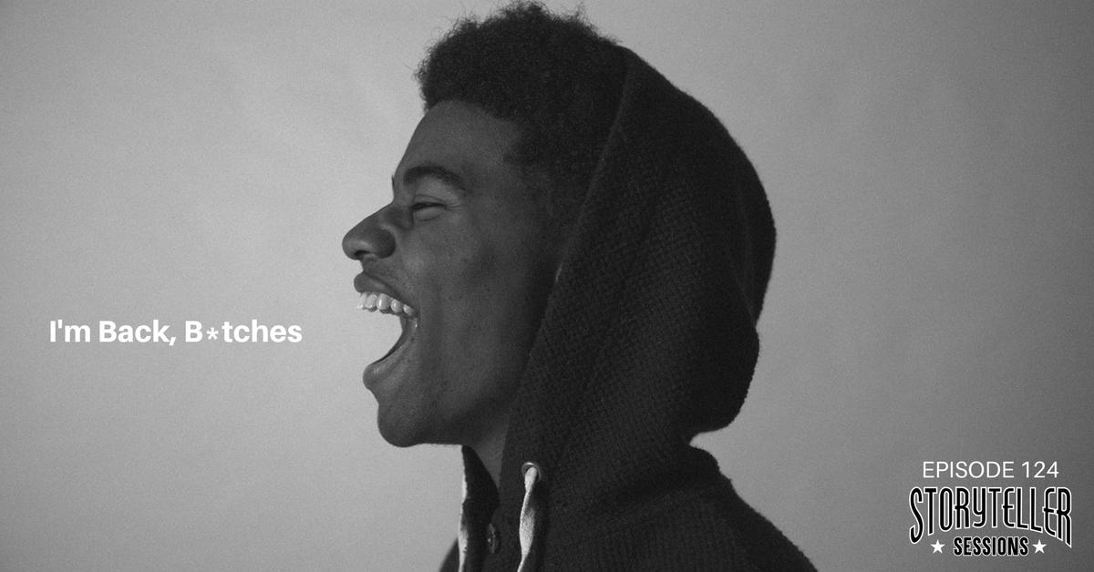 I'm Back, B*tches! | #124 - Dion Sekone-Fraser | Storyteller Sessions Podcast