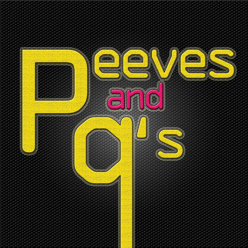 Peeves and Qs - Episode 33 - (Newest)