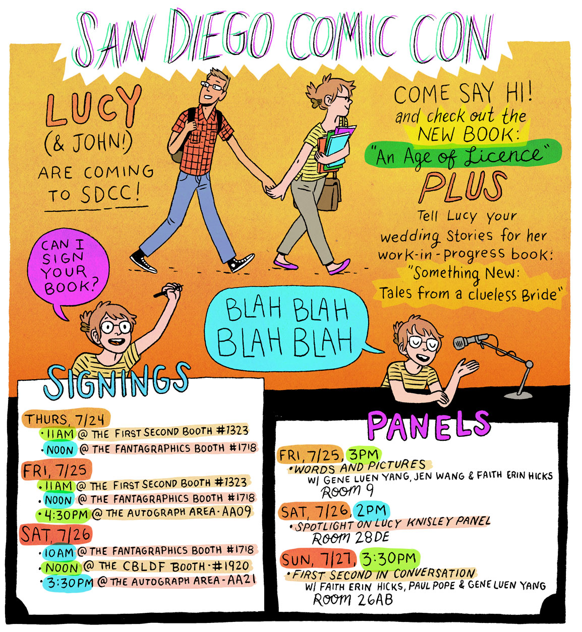 SDCC! I've never been! It's going to be a busy week, but I hope I get to eat all the food and meet lots of friendly people. A nice (if hectic!) change of pace from wedding planning and teaching and working! Please come say hello and speak to me in a soothing voice— I'm working on four books in various stages of completion, I teach a comics camp for 8-10 year olds, and my wedding is in less than two months. *sweatdrop*