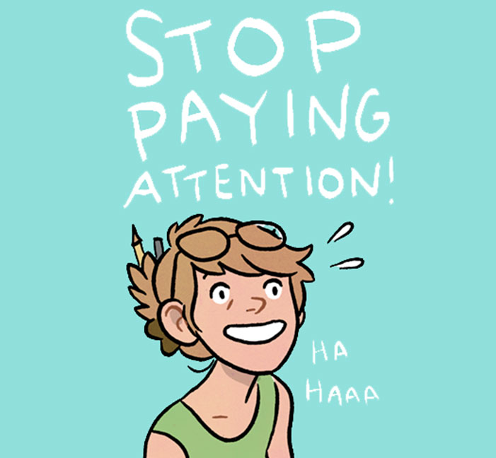Hey hey! I made a new Stop Paying Attention comic!