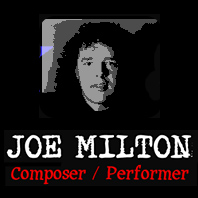 Joe Milton: Composer / Performer