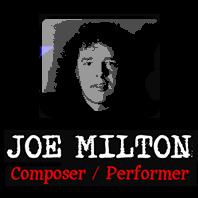 Joe Milton: Composer / Performer