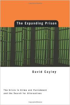 The Expanding Prison: The Crisis in Crime and Punishment and the Search for Alternatives, House of Anansi, 1998