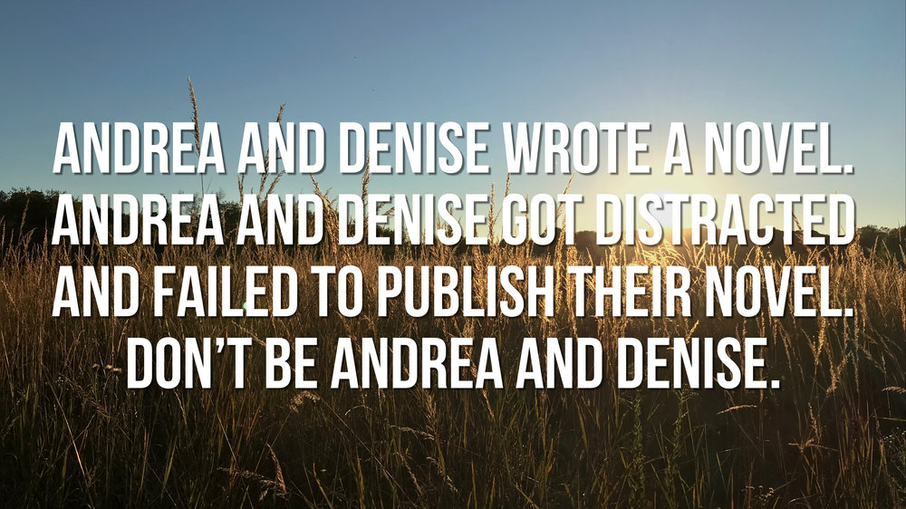 Don't be Andrea and Denise